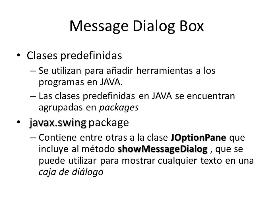 Message Dialog Box Clases predefinidas javax.swing package