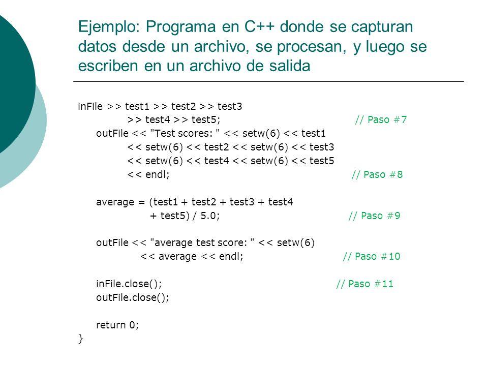 Ejemplo: Programa en C++ donde se capturan datos desde un archivo, se procesan, y luego se escriben en un archivo de salida