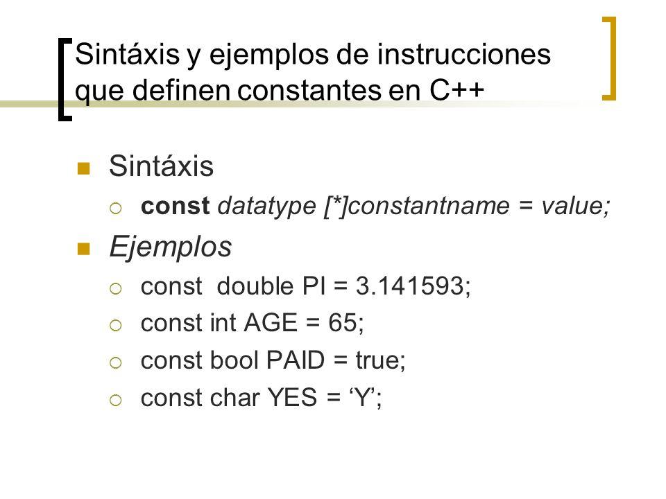 Sintáxis y ejemplos de instrucciones que definen constantes en C++