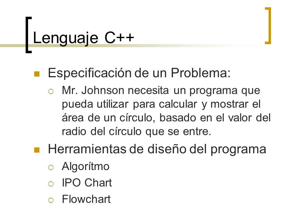 Lenguaje C++ Especificación de un Problema: