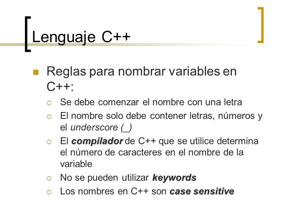 Lenguaje C++ Reglas para nombrar variables en C++: