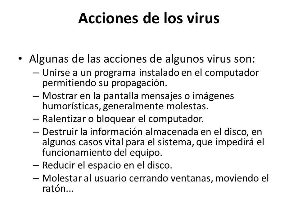 Acciones de los virus Algunas de las acciones de algunos virus son: