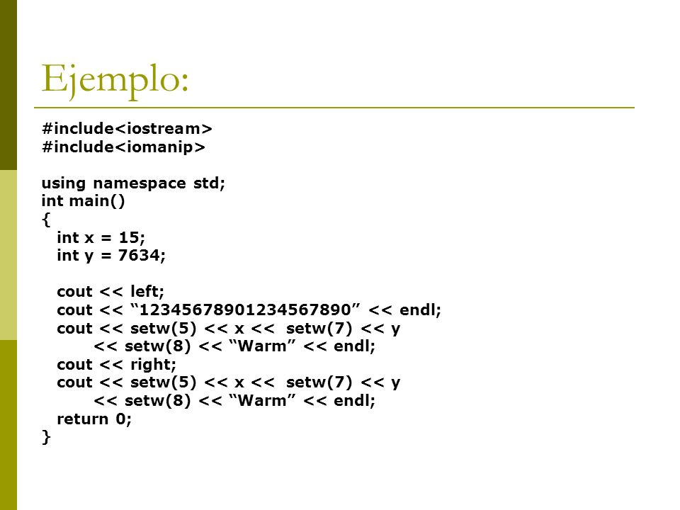 Ejemplo: #include<iostream> #include<iomanip>