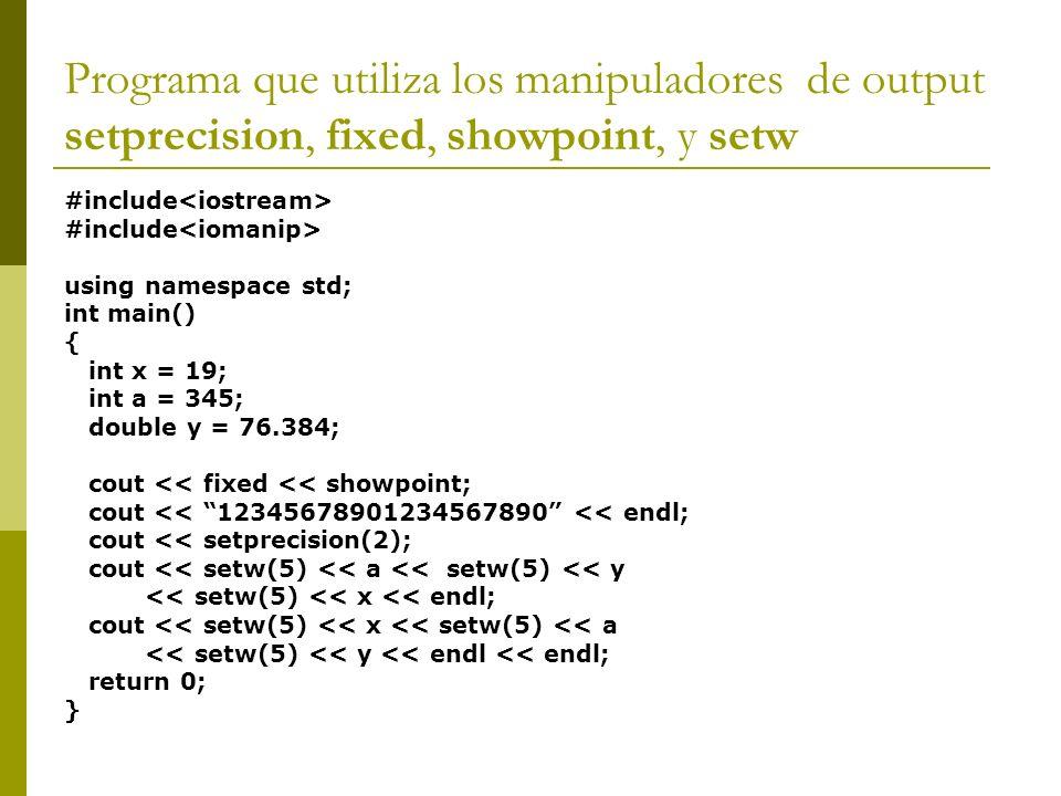 Programa que utiliza los manipuladores de output setprecision, fixed, showpoint, y setw
