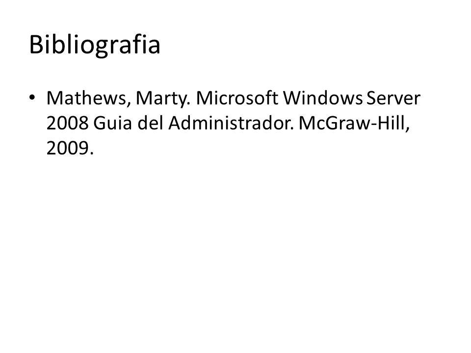 BibliografiaMathews, Marty.Microsoft Windows Server 2008 Guia del Administrador.