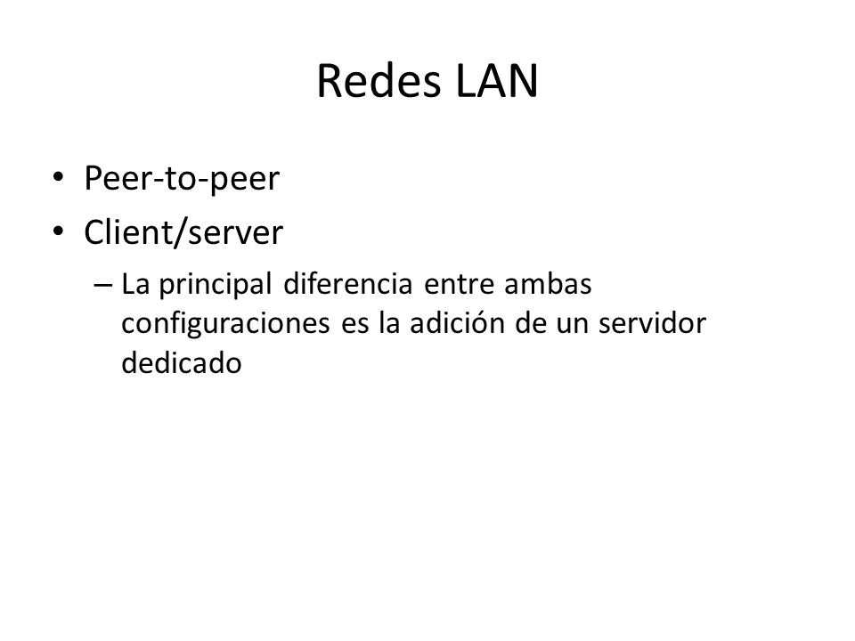 Redes LAN Peer-to-peer Client/server