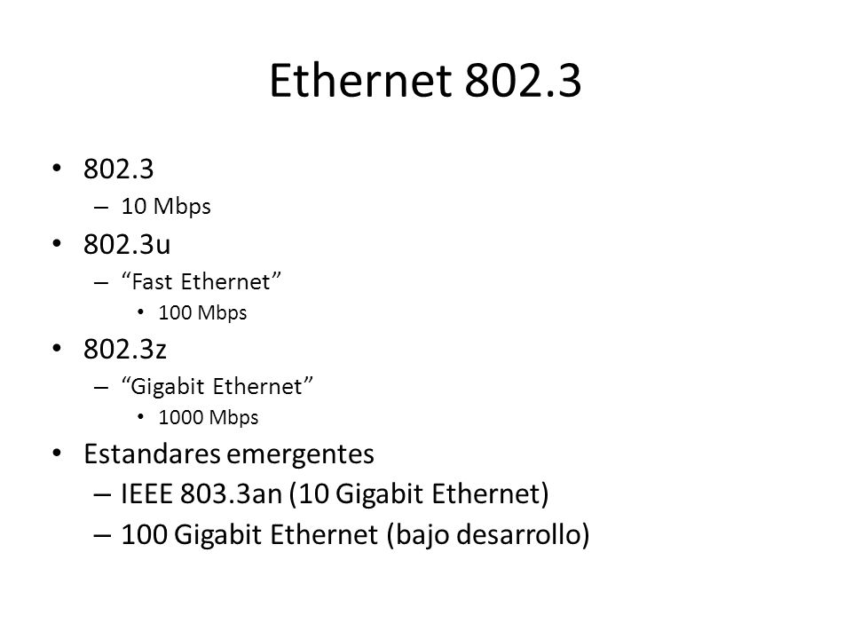 Ethernet 802.3 802.3 802.3u 802.3z Estandares emergentes