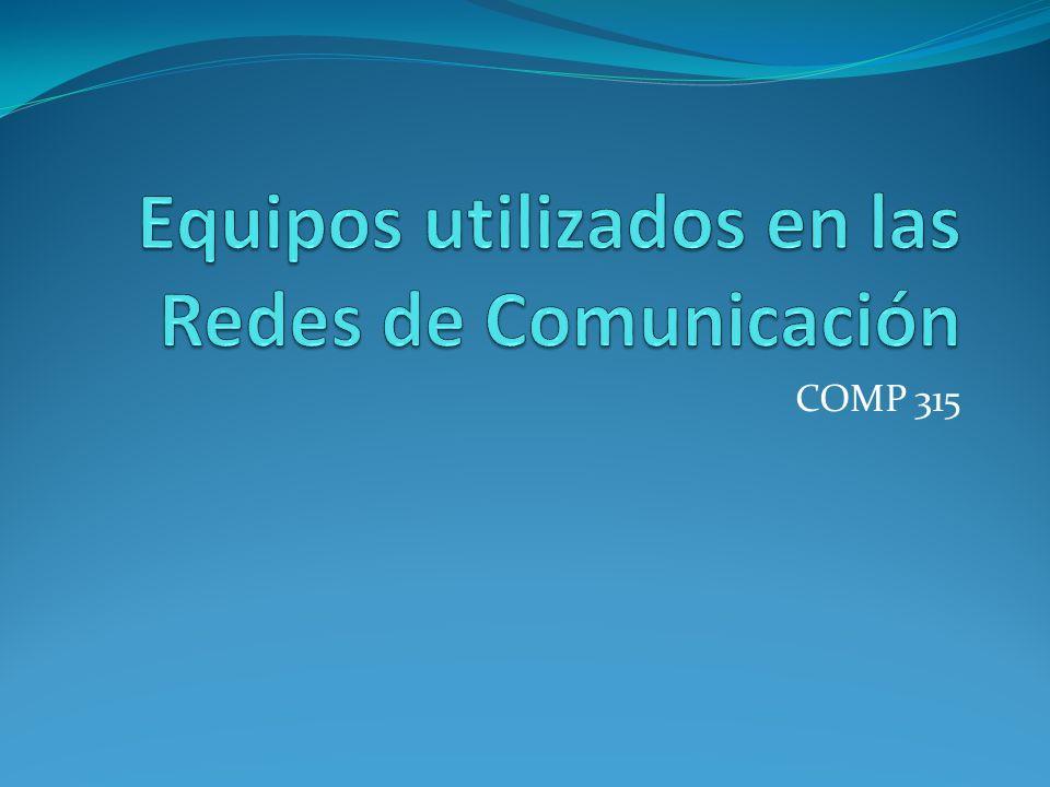 Equipos utilizados en las Redes de Comunicación