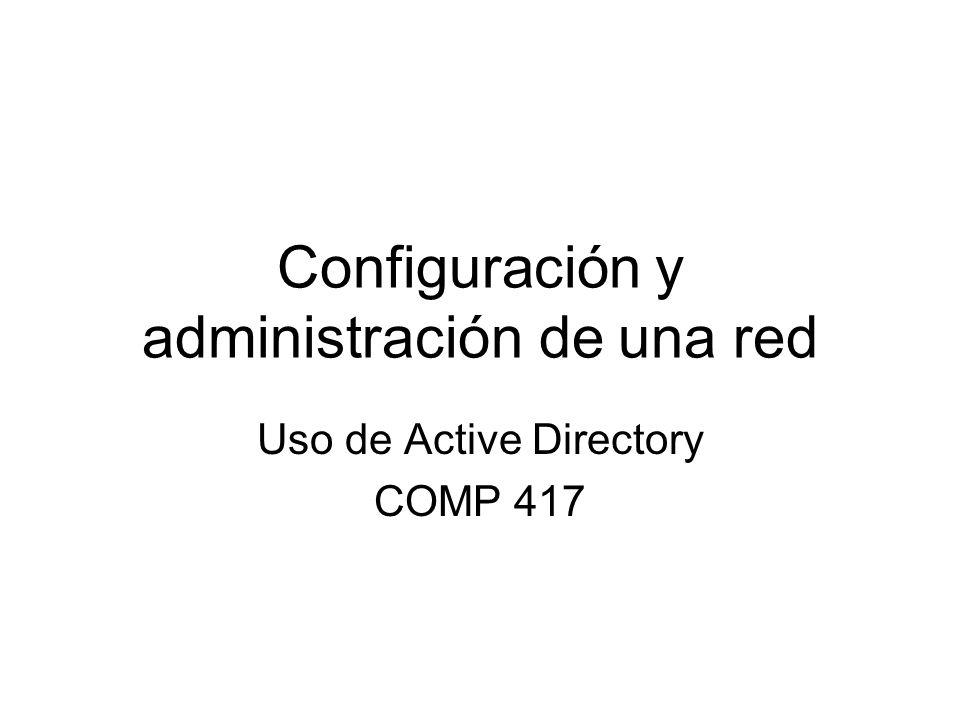 Configuración y administración de una red