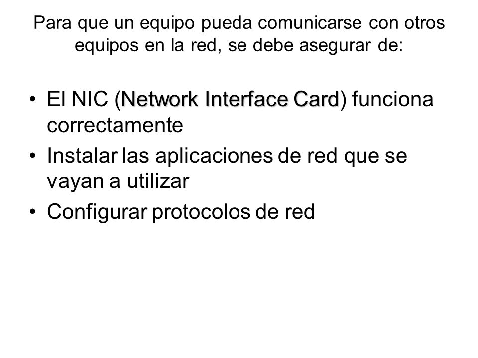El NIC (Network Interface Card) funciona correctamente