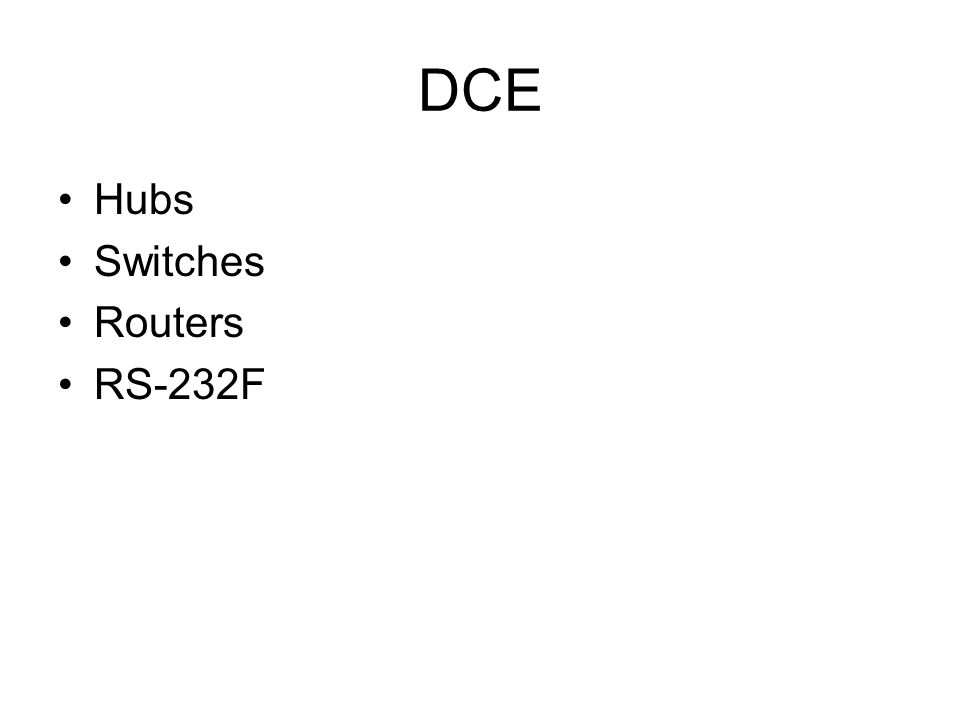 DCE Hubs Switches Routers RS-232F