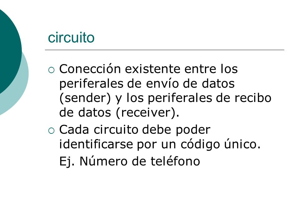 circuito Conección existente entre los periferales de envío de datos (sender) y los periferales de recibo de datos (receiver).