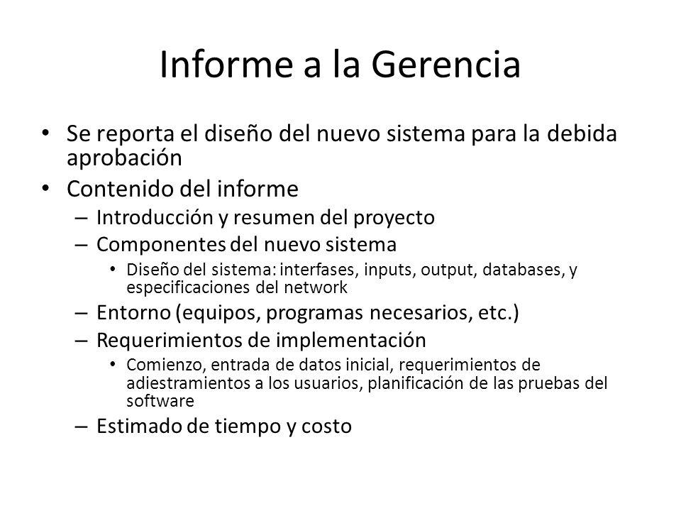 Informe a la Gerencia Se reporta el diseño del nuevo sistema para la debida aprobación. Contenido del informe.