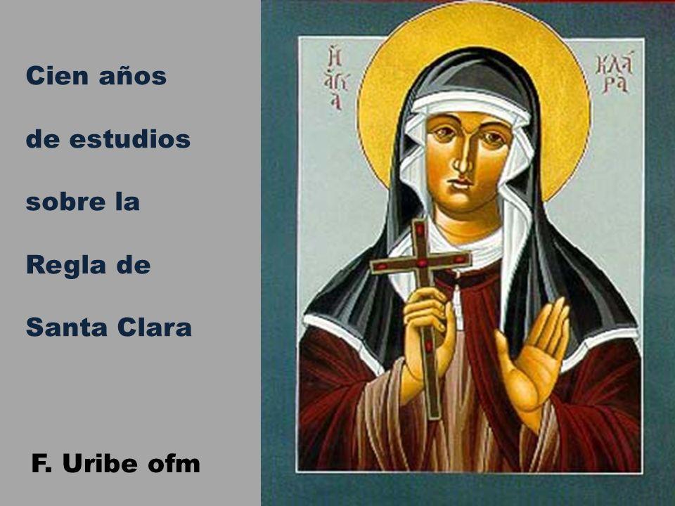 Cien años de estudios sobre la Regla de Santa Clara F. Uribe ofm