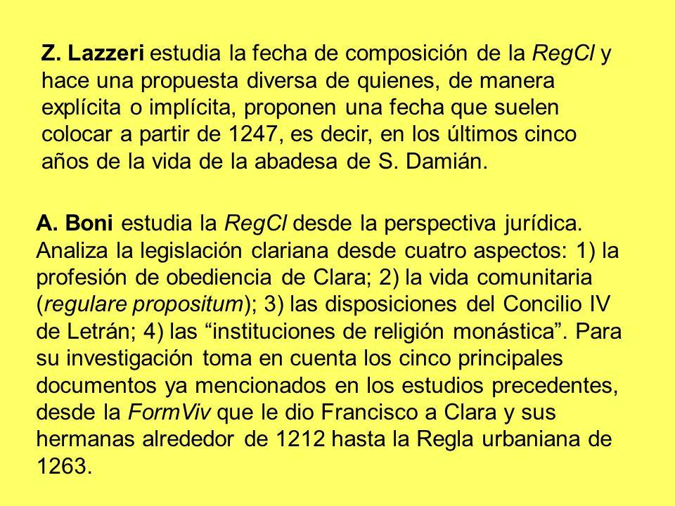 Z. Lazzeri estudia la fecha de composición de la RegCl y hace una propuesta diversa de quienes, de manera explícita o implícita, proponen una fecha que suelen colocar a partir de 1247, es decir, en los últimos cinco años de la vida de la abadesa de S. Damián.