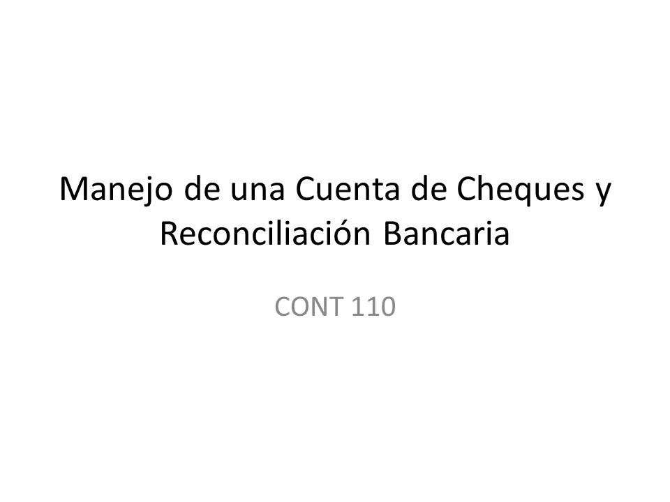 Manejo de una Cuenta de Cheques y Reconciliación Bancaria