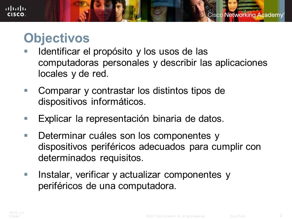 Objectivos Identificar el propósito y los usos de las computadoras personales y describir las aplicaciones locales y de red.