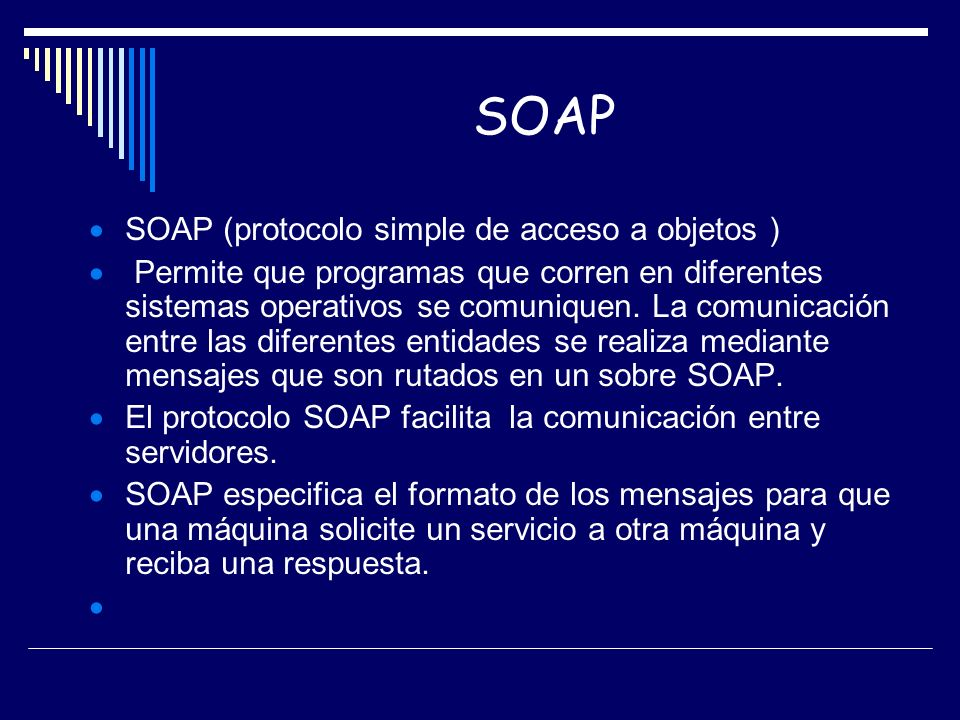 SOAP SOAP (protocolo simple de acceso a objetos )