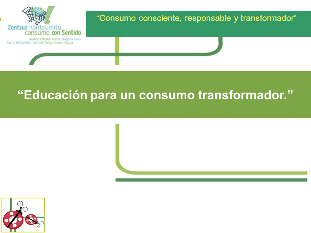 Educación para un consumo transformador.