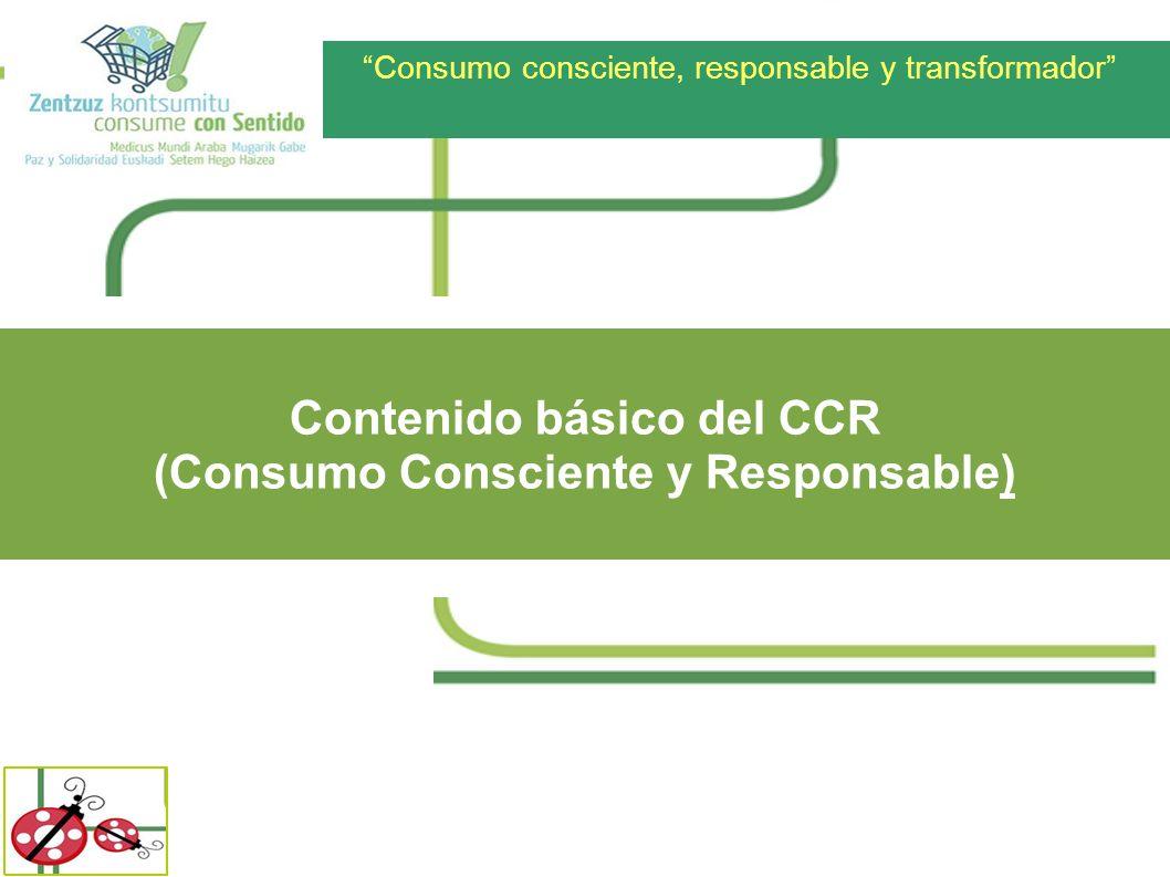 Contenido básico del CCR (Consumo Consciente y Responsable)