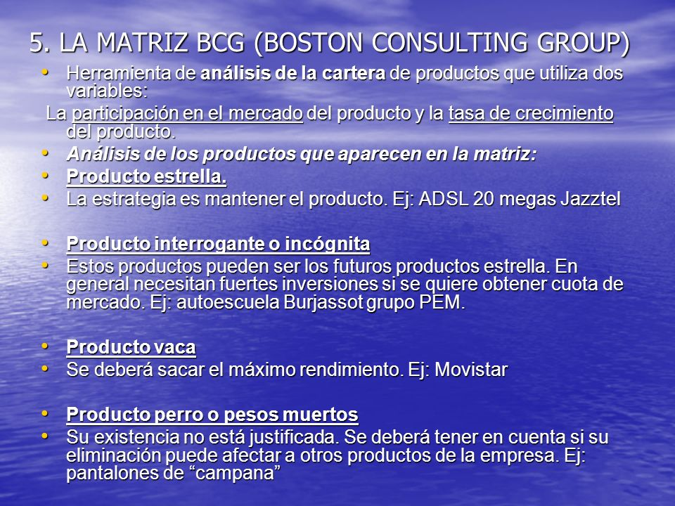 5. LA MATRIZ BCG (BOSTON CONSULTING GROUP)