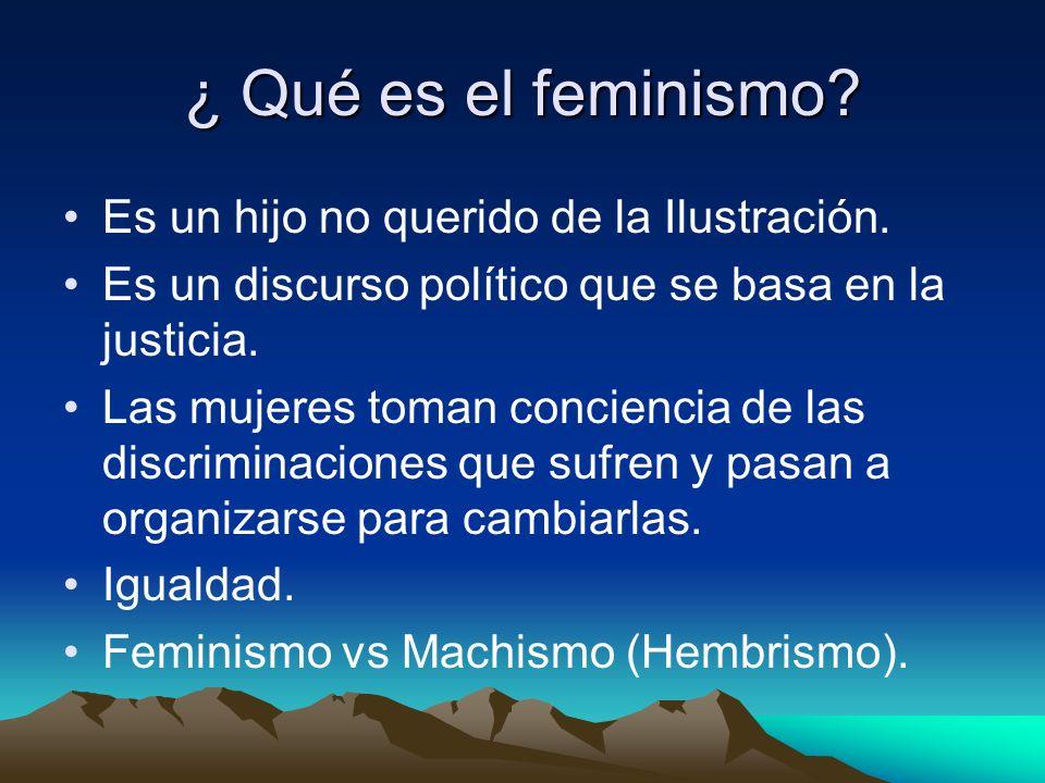 ¿ Qué es el feminismo Es un hijo no querido de la Ilustración.