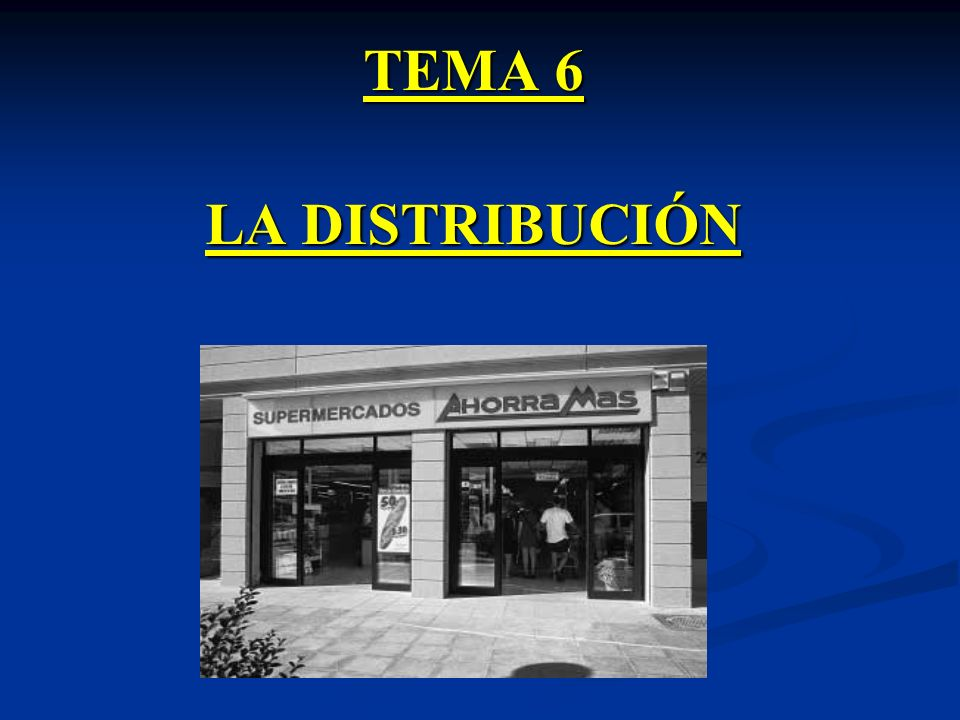 TEMA 6 LA DISTRIBUCIÓN