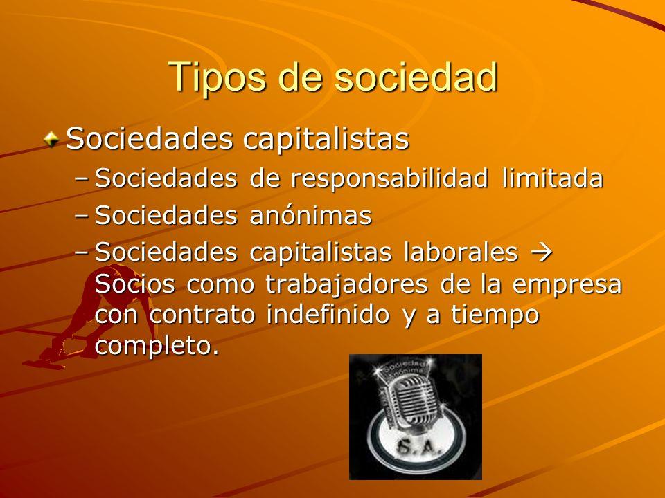 Tipos de sociedad Sociedades capitalistas