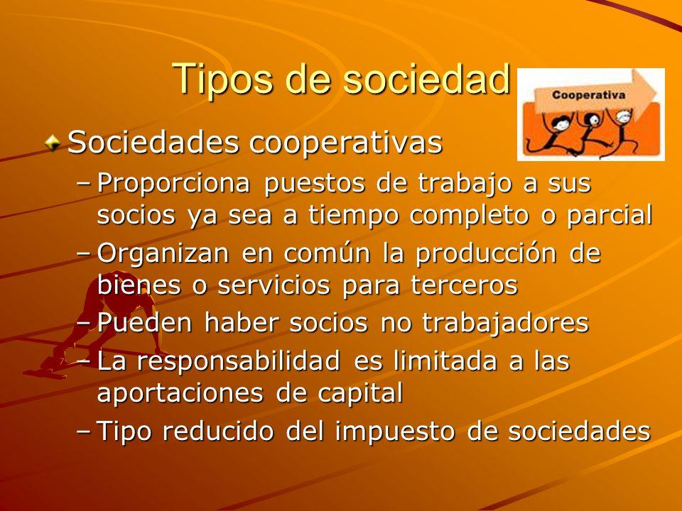 Tipos de sociedad Sociedades cooperativas