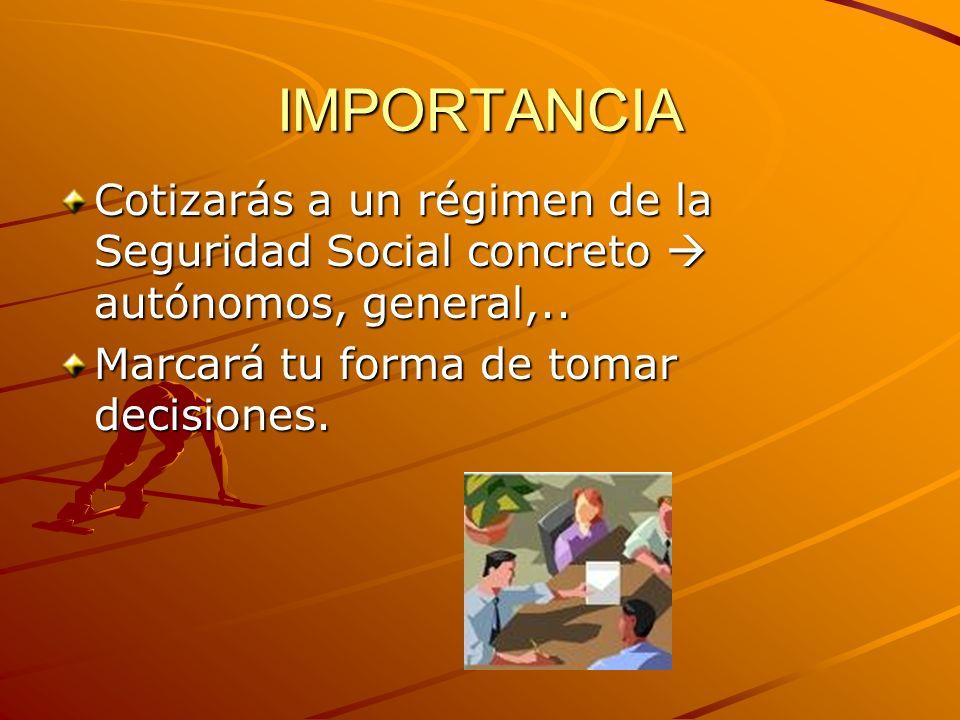 IMPORTANCIACotizarás a un régimen de la Seguridad Social concreto  autónomos, general,..