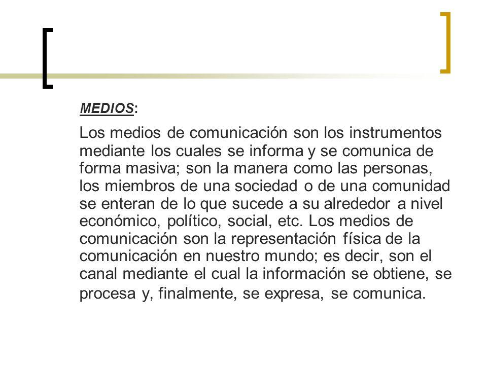 MEDIOS: