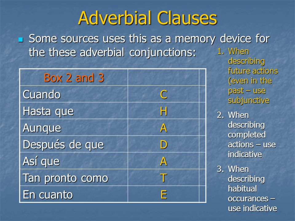 Adverbial Clauses Some sources uses this as a memory device for the these adverbial conjunctions: