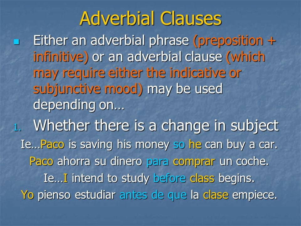 Adverbial Clauses Whether there is a change in subject