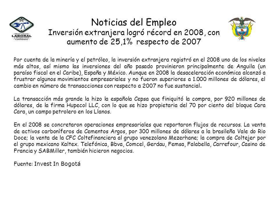 Noticias del Empleo Inversión extranjera logró récord en 2008, con aumento de 25,1% respecto de 2007.