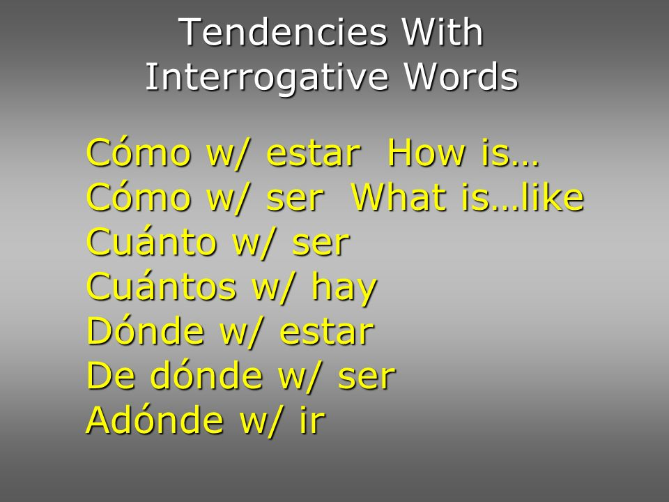 Tendencies With Interrogative Words