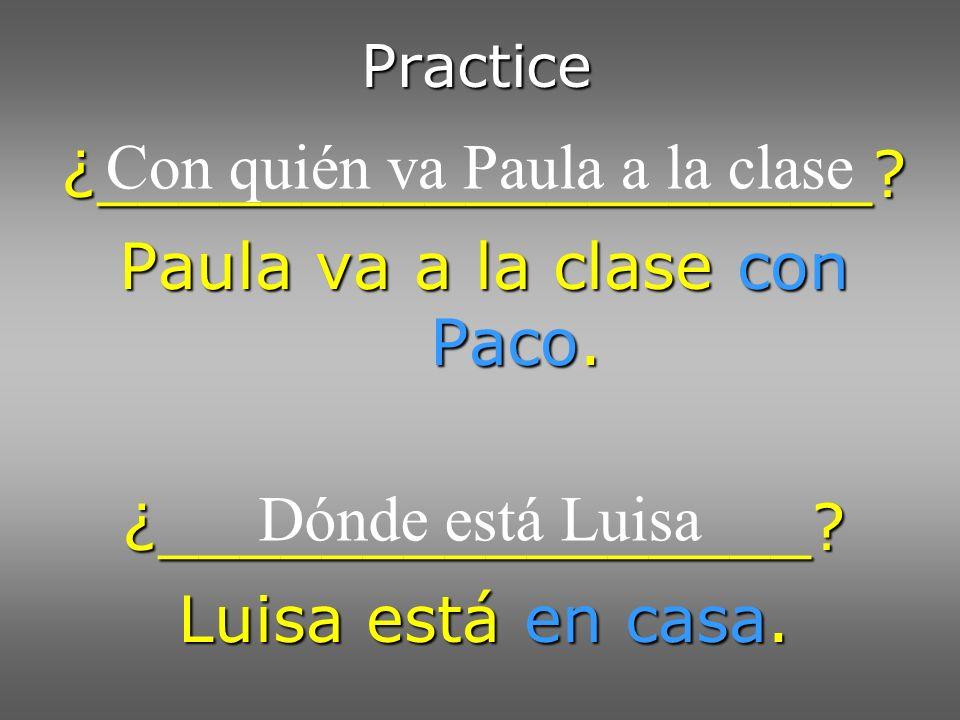 Con quién va Paula a la clase ¿___________________