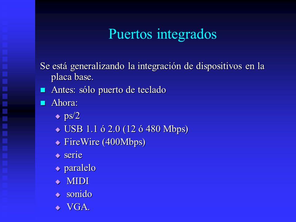 Puertos integradosSe está generalizando la integración de dispositivos en la placa base. Antes: sólo puerto de teclado.