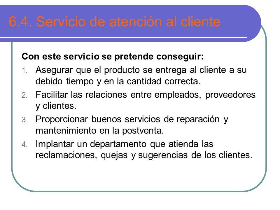 6.4. Servicio de atención al cliente