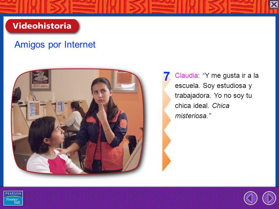 7 Amigos por Internet Claudia: Y me gusta ir a la