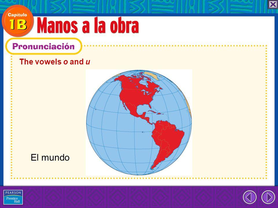 The vowels o and u El mundo