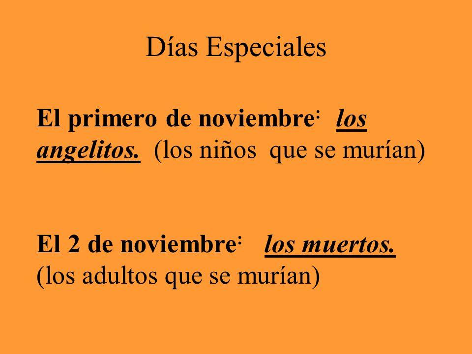 Días EspecialesEl primero de noviembre: los angelitos.