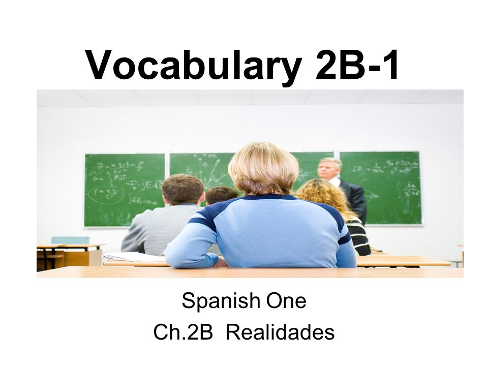 Spanish One Ch.2B Realidades