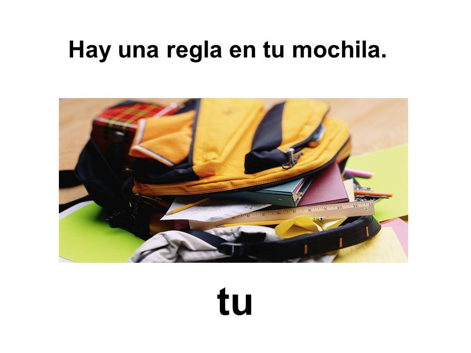 Hay una regla en tu mochila.