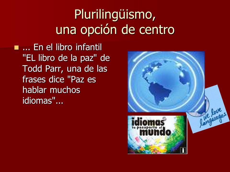 Plurilingüismo, una opción de centro