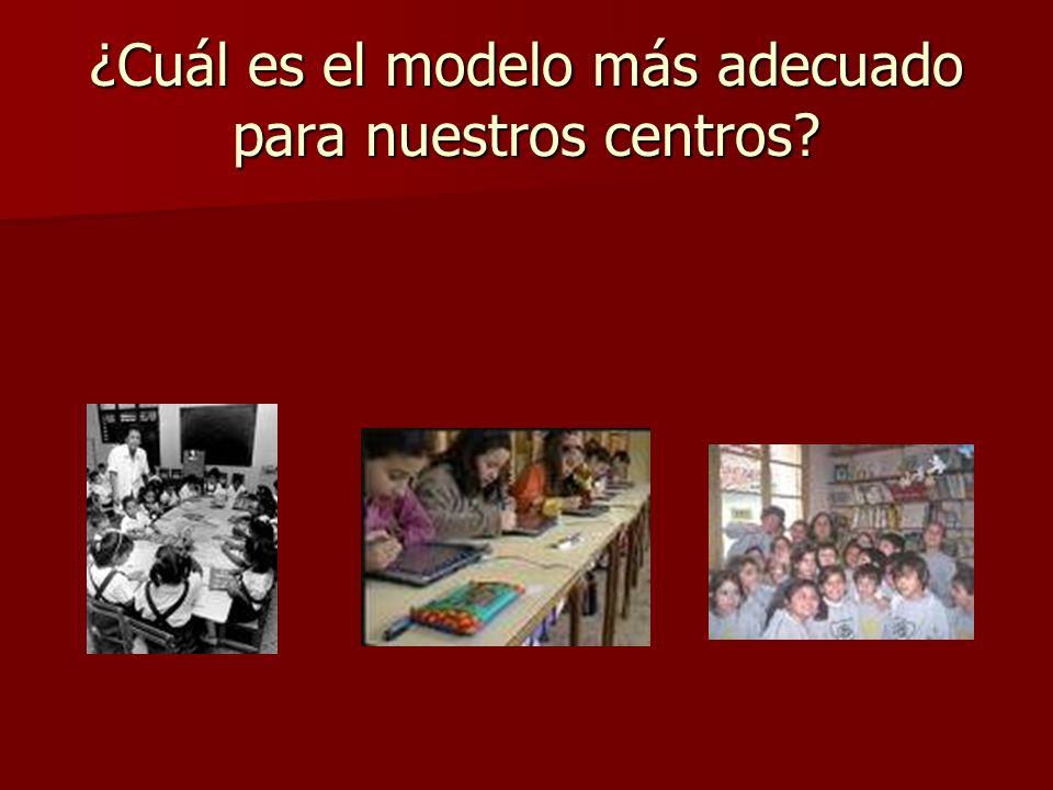 ¿Cuál es el modelo más adecuado para nuestros centros
