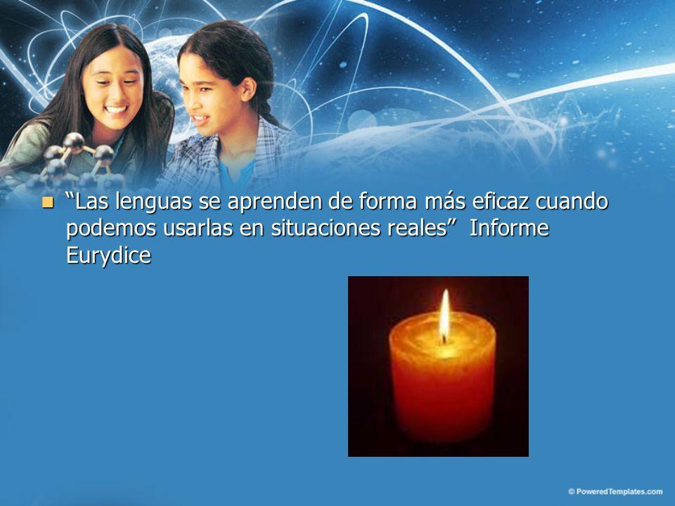 Las lenguas se aprenden de forma más eficaz cuando podemos usarlas en situaciones reales Informe Eurydice