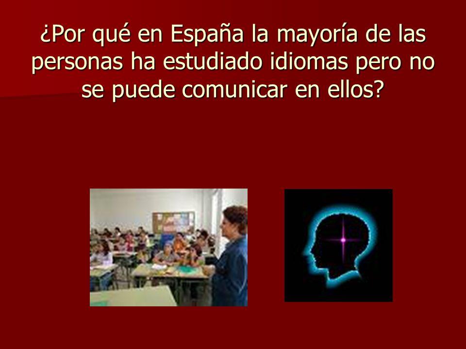 ¿Por qué en España la mayoría de las personas ha estudiado idiomas pero no se puede comunicar en ellos