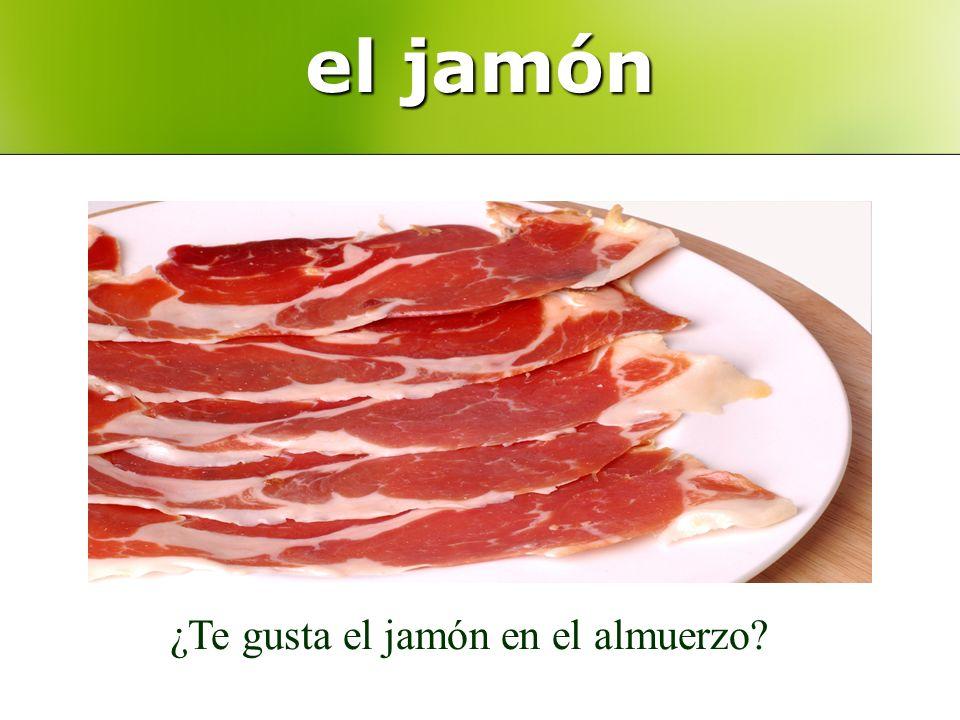 el jamón ¿Te gusta el jamón en el almuerzo