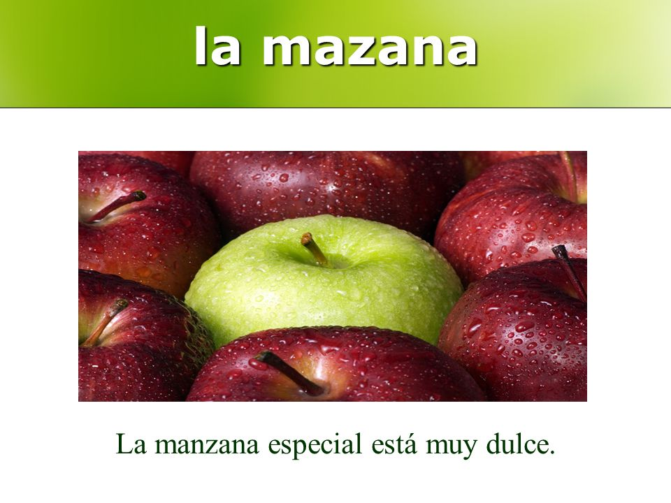 la mazana La manzana especial está muy dulce.