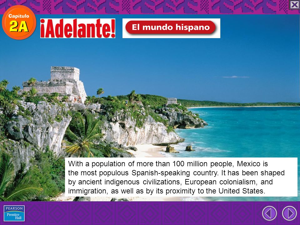 With a population of more than 100 million people, Mexico is